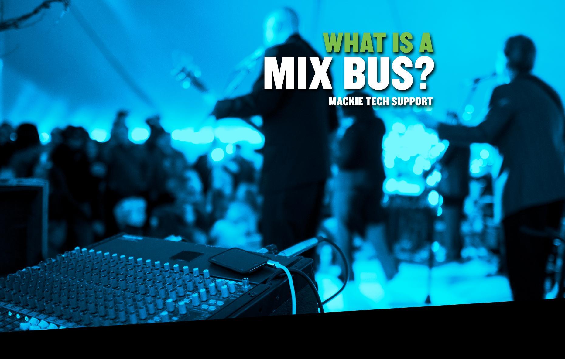 mackie_blog_mix_bus