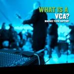 いまさら聞けないシリーズその10 VCAとは?