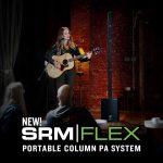 Mackie新製品ポータブルコラムPAシステム「SRM-Flex」