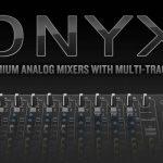 Mackie Onyxシリーズプレミアムアナログミキサーを発表